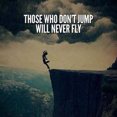 Positive Quotes : QUOTATION – Image : Quotes Of the day – Description Those who don't jump will never fly. Sharing is Power – Don't forget to share this quote ! Jump Quotes, Dance Quotes, Motivational Quotes, Inspirational Quotes, Best Positive Quotes, Best Quotes, Famous Quotes, Dance Motivation, Coach Quotes