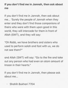 If you don't find me in Jannah, then please ask about me.. - Those words are just beautiful.. SubhanAllah :)