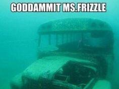 God Dammit Ms. Frizzle