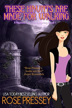 These Haunts Are Made For Walking (Haunted Tour Guide Mystery Book 1) by [Pressey, Rose]