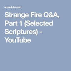 Strange Fire Q&A, Part 1 (Selected Scriptures) - YouTube