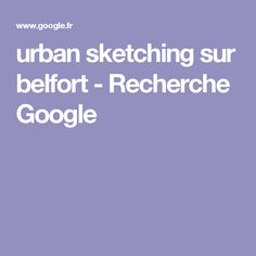urban sketching sur belfort - Recherche Google