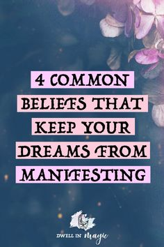 These four common beliefs hold back your intentions and dreams from manifesting #manifesting #lawofattraction #mindset #beliefs