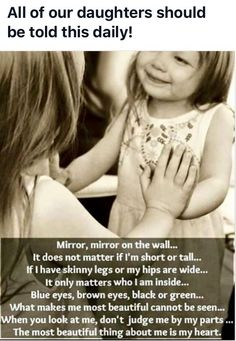 All of our daughters should be told this daily ...