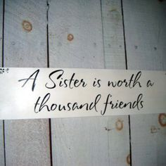 To my sister Tammy.  And so thankful for my brother marrying Rachael to give me another sister!