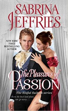 The Pleasures of Passion (The Sinful Suitors): Sabrina Jeffries: 9781501144462: Amazon.com: Books