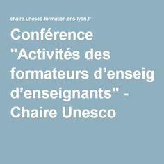 """Conférence """"Activités des formateurs d'enseignants"""" - Chaire Unesco"""