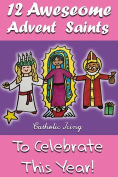 Advent Saint Celebrations: Celebrating the December Saints is a great way to observe Advent with your family. This post has so many links and great ideas! Catholic Crafts, Catholic Kids, Catholic Saints, Advent For Kids, Advent Ideas, Saints For Kids, Catholic Icing, Religion Activities, Catholic Sacraments