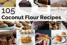 Coconut flour recipes for everything including breads, muffins, cookies, cakes…