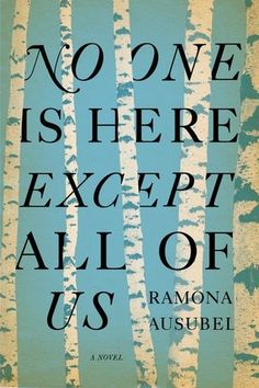 No One is Here Except All of Us by Ramona Ausubel. Selected by @alisonk