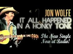 "Jon Wolfe ""It All Happened In A Honky Tonk"" (Official Radio Single)"