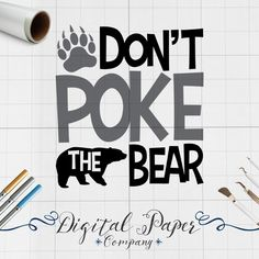 Don't Poke The Bear Quote Svg, Bear Paw Claw Mascot Shirt Svg, Dxf, Png, Svg Files, Svg Files for Cricut, Svg Files For Silhouette, Clip Art by DigitalPaperCompany on Etsy https://www.etsy.com/listing/467322574/dont-poke-the-bear-quote-svg-bear-paw