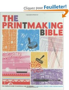 The Printmaking Bible: The Complete Guide to Materials and Techniques: Amazon.fr: Chronicle Books: Livres anglais et étrangers