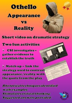 """appearance versus reality in william shakespeares othello """"othello"""" by william shakespeare misrepresentation appearance vs reality and as with most of shakespeare's play the majority of othello is written in a."""
