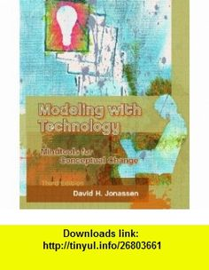 Modeling with Technology Mindtools for Conceptual Change (3rd Edition) (9780131703452) David H. Jonassen , ISBN-10: 0131703455  , ISBN-13: 978-0131703452 ,  , tutorials , pdf , ebook , torrent , downloads , rapidshare , filesonic , hotfile , megaupload , fileserve