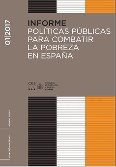 Políticas públicas para combatir la pobreza en España : sesión ordinaria del Pleno de 25 de enero de 2017. Madrid : Consejo Económico y Social España, 2017. http://cataleg.ub.edu/record=b2215727~S1*cat    #bibeco