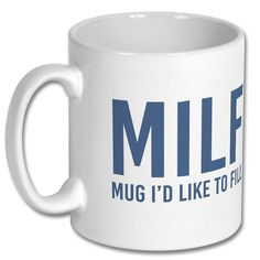 MILF Mug Mug I'd Like to Fill Funny Coffee Mug by CuteCraftCabin
