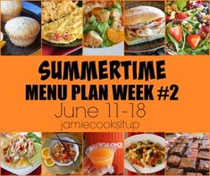Summertime Weekly Menu Plan: Week #2, June 11-18