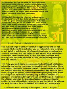 103) Truly, you must clearly recognise, and indeed through intellect and rationality, that you are yourselves responsible for all the terrible things surrounding you and for the entire chaos in you and in your world, for all the affliction and for all the misery in yourselves as well as in the entire world; and you yourselves contribute to making everything even worse because you do not restrict your offspring