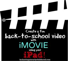 Using iMovie on your ipad at school to make a back to school video. technologyinearlychildhood.com