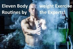 Awesome! 11 Great bodyweight workouts by calisthenics experts