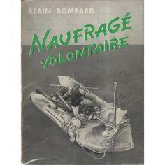 Naufragé volontaire -   Alain BOMBARD