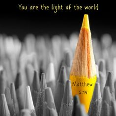 "Matthew 5:14 ""You are the light of the world—like a city on a hilltop that cannot be hidden. 15 No one lights a lamp and then puts it under a basket. Instead, a lamp is placed on a stand, where it gives light to everyone in the house. 16 In the same way, let your good deeds shine out for all to see, so that everyone will praise your heavenly Father."