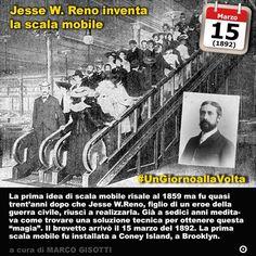 15 marzo 1892: Jesse W.Reno inventa la scala mobile  Immaginate di poter salire da un piano ad un altro rimanendo pressoché immobili sulle scale. Parrebbe un esperimento di magia. Che accade quotidianamente ormai in milioni di edifici in tutto il mondo. Poco più di cento anni fa però a cavallo fra due secoli era un esperimento ardito uninvenzione che doveva sembrare un po come un otto volante. La prima idea di scala mobile venne a Nathan Ames nel 1859 ma non riuscì davvero a realizzarla…