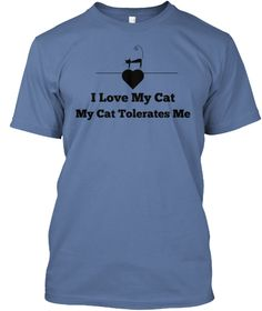 I Love My Cat-My Cat Tolerates Me Bring Some Humor Into Your Day with this funny Tee. Comfortable, casual and loose fitting, this heavyweight t-shirt will quickly become one of your favorites. Perfect for everyday casual wear. Also makes a Great Gift or Collectible for Cat Lovers. Available in a variety of colors. Exclusive Design by Kimmi & C's T's.