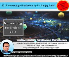 2016 #Numerology Predictions by Dr. Sanjay Sethi.  To get Astro- Numerological prediction Contact Dr. Sanjay Sethi– Gold Medalist and World's no .1 #AstroNumerologist - #Gemologist - #RudrakshaConsultant - #ScientificVastuExpert - #AuraReader with 29 years of experience & with very successful track records. Book your Consultation at +91-9560498552, +91-9910354834 Visit our website: www.purelifebysanjaysethi.com, www.pure-life.in Email id: purelifegems@gmail.com