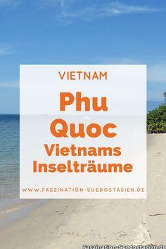Ganz im Süden von Vietnam liegt Phu Quoc. Nützliche Tipps, Infos und Sehenswürdigkeiten zu deinem Besuch auf der vietnamesischen Insel findest du hier. Klick auf den Pin und hol dir deine Portion Vietnam-Fernweh!