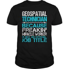 Awesome Tee For Geospatial Technician T-Shirts, Hoodies. ADD TO CART ==►…