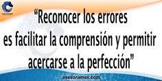 """""""Reconocer los errores es facilitar la comprensión y permitir acercarse a la perfección""""  #BuenViernes te desea #Asesoramex"""