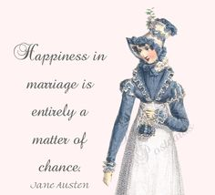Jane Auten quotes | ON SALE Jane Austen Quotes - Happiness in Marriage Is Entirely A ...