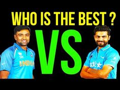 Ravichandran Ashwin vs Ravindra Jadeja  Who is The Best Bowler