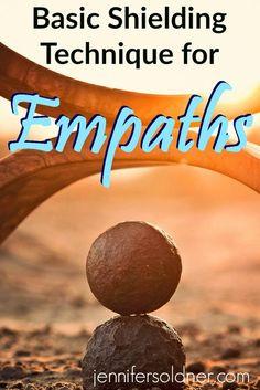 Basic Shielding Technique for Empaths Empath Abilities, Psychic Abilities, Psychic Powers, Highly Sensitive Person, Sensitive People, Reiki, Tarot, Intuitive Empath, Empath Traits