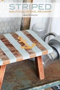 Striped Nautical Stool revamp with white stripes and gold anchor. Furniture Makeover, Diy Furniture, Stool Makeover, Small Furniture, Coastal Decor, Diy Home Decor, Coastal Living, Beach Crafts, Diy Crafts