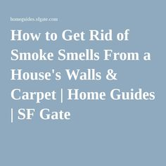 How to get the cigarette smoke smell out of your house a - How to get smoke smell out of car interior ...