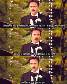 Twilight I would laugh so hard if my dad said this at my wedding
