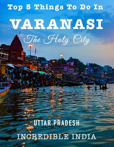 Dipped in the holy charm of over 2000 fascinating temples, blessed with the sacred waters of divine Ganges and the abode of Lord Shiva, Varanasi is the throbbing city of lights in the state of Uttar Pradesh. Check out the top 5 things to do in Varanasi - 'The Holy City' or 'The City of Lights'. Happy Travelling! :)