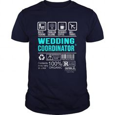 WEDDING COORDINATOR T Shirts, Hoodies, Sweatshirts. GET ONE ==> https://www.sunfrog.com/LifeStyle/WEDDING-COORDINATOR-100498026-Navy-Blue-Guys.html?41382