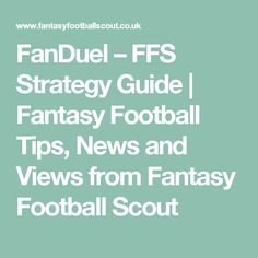 FanDuel – FFS Strategy Guide | Fantasy Football Tips, News and Views from Fantasy Football Scout