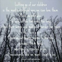 Parenting well means letting go - Quotes Space Letting Go Quotes, Go For It Quotes, Mom Quotes, Life Quotes, Good Parenting, Parenting Quotes, Empty Nest Quotes, Empty Nest Syndrome, New Chapter
