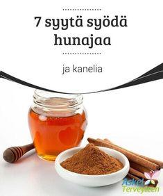 7 syytä syödä hunajaa ja kanelia Kaneli ja hunaja ovat yksi #parhaimmista ja #tehokkaimmista yhdistelmistä eri #sairauksien ja flunssan ehkäisemiseen. #Luontaishoidot Kaneli, Organic Beauty, Healthy Habits, Good To Know, Herbalism, Juice, Healthy Living, Food And Drink, Health Fitness
