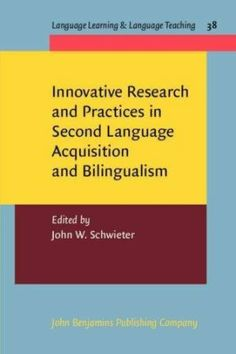 Innovative research and practices in second language acquisition and bilingualism / edited by John W. Schwieter - Amsterdam : John Benjamins, cop. 2013