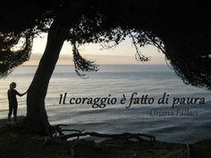 """""""Il coraggio è fatto di paura""""   Courage is made of fear - quote by Oriana Fallaci  image of Alex at Palos Verdes by LeAnn for viaoptimae.com"""