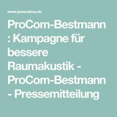 ProCom-Bestmann : Kampagne für bessere Raumakustik - ProCom-Bestmann - Pressemitteilung
