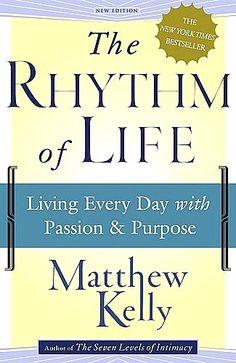 The Rhythm of Life by Matthew Kelly