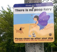 There is no Poop Fairy. Please clean up after your dog. Dog Signs, Funny Signs, Funny Memes, Daily Funny, The Funny, Mississippi, Dog Park, Street Signs, Clean Up
