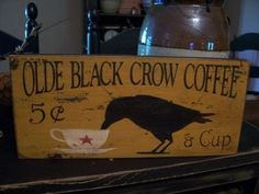 Primitive Olde Black Crow Coffee Sign, Handmade Wood Sign via Etsy Primitive Homes, Primitive Kunst, Primitive Sheep, Primitive Painting, Primitive Signs, Primitive Crafts, Country Primitive, Wood Crafts, Primitive Decorations